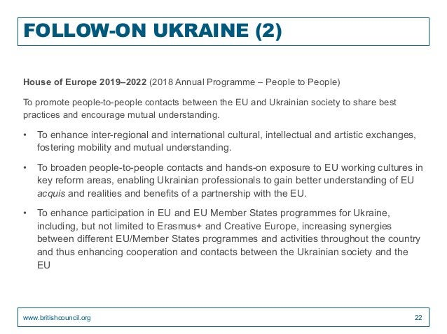 FOLLOW-ON UKRAINE (2) House of Europe 2019–2022 (2018 Annual Programme – People to People) To promote people-to-people con...