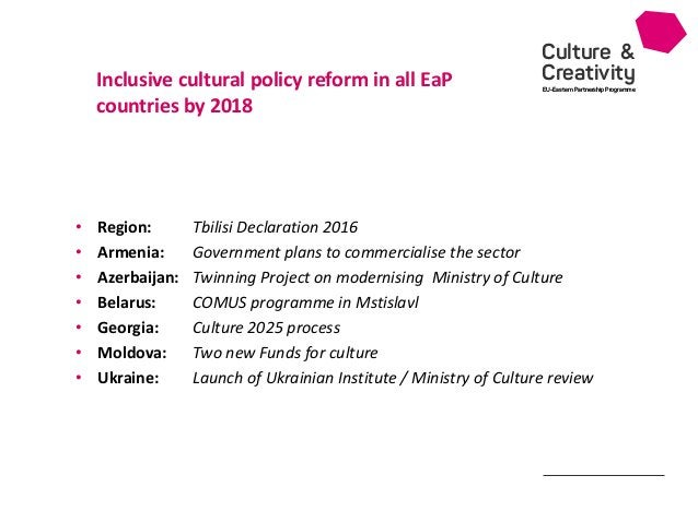 Culture & Creativity EU-Eastern Partnership Programme • Region: • Armenia: • Azerbaijan: • Belarus: • Georgia: • Moldova: ...