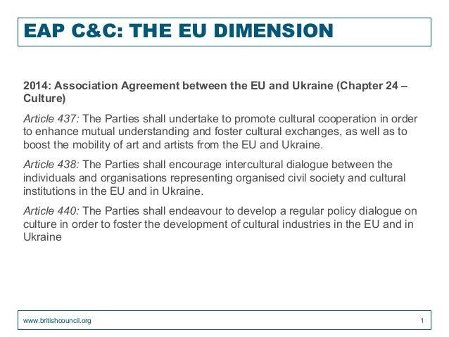 EAP C&C: THE EU DIMENSION 2014: Association Agreement between the EU and Ukraine (Chapter 24 – Culture) Article 437: The P...