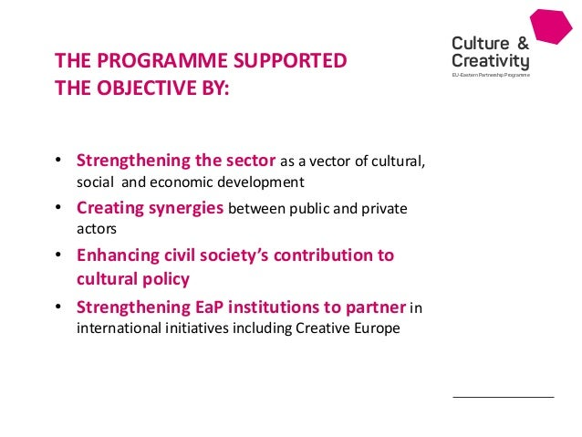 Culture & Creativity EU-Eastern Partnership Programme • Strengthening the sector as a vector of cultural, social and econo...