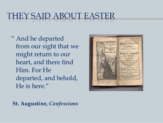 st augustines confessions the connection between St augustine confessions - footnotes [1] he had no models before him, for such earlier writings as the meditations of marcus aurelius and the autobiographical sections in hilary of poitiers and cyprian of carthage have only to be compared with the confessions to see how different they are.