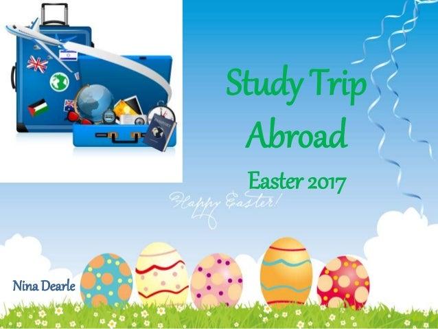 Study Trip Abroad Easter 2017 Nina Dearle