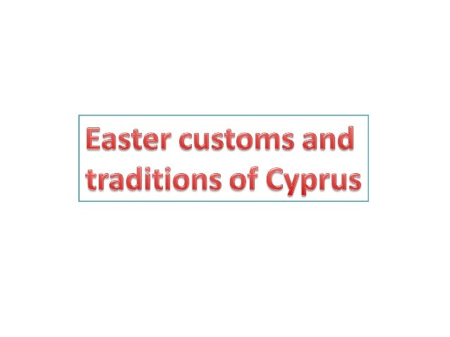 Easter customs & traditions of Cyprus from the old days until the present... Easter is a big feastivity of the Orthodox Ch...