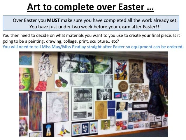 Art to complete over Easter … You then need to decide on what materials you want to you use to create your final piece. Is...