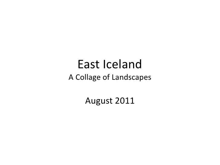 East IcelandA Collage of Landscapes<br />August 2011<br />