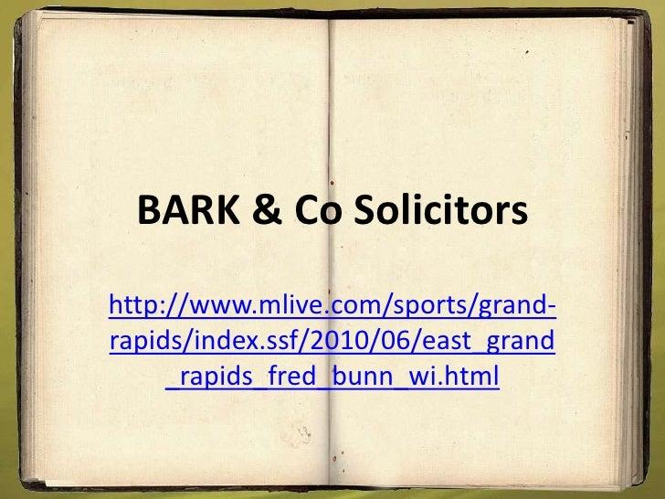 BARK & Co Solicitorshttp://www.mlive.com/sports/grand-rapids/index.ssf/2010/06/east_grand     _rapids_fred_bunn_wi.html