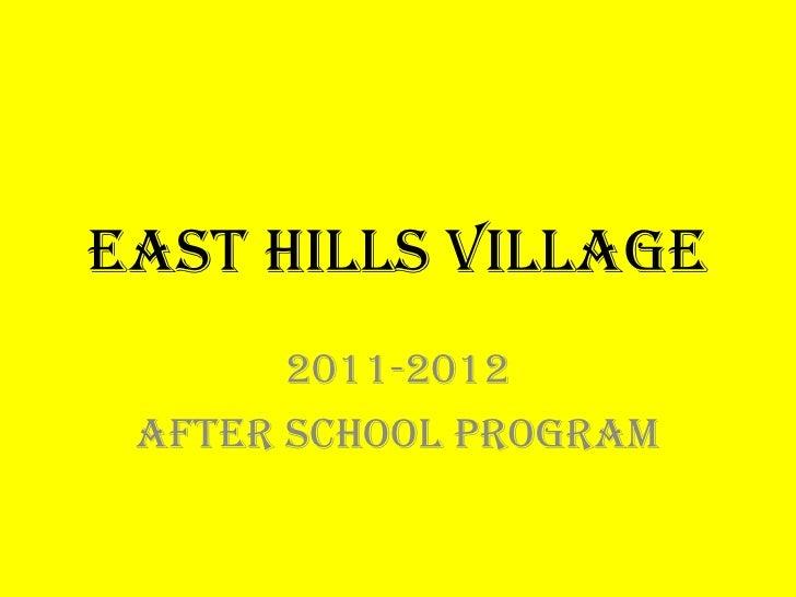 East Hills Village       2011-2012 After School Program