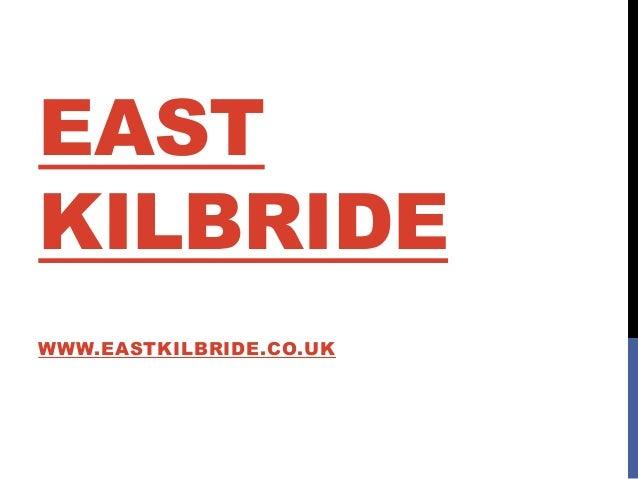 EASTKILBRIDEWWW.EASTKILBRIDE.CO.UK