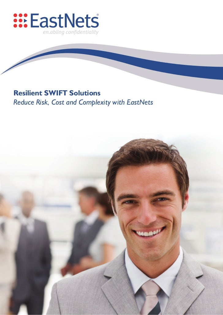 Resilient SWIFT SolutionsReduce Risk, Cost and Complexity with EastNets