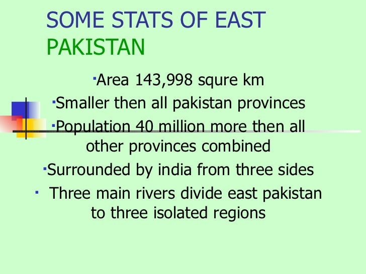 causes of separation of east and The separation of east-pakistan: analyzing the causes and fixing the responsibility javed iqbal, phd ∗ in 1971, pakistan as a nation suffered the most terrible shock.
