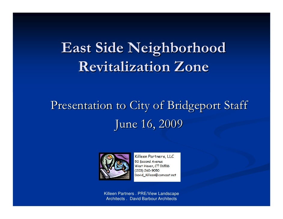 East Side Neighborhood     Revitalization Zone  Presentation to City of Bridgeport Staff              June 16, 2009       ...