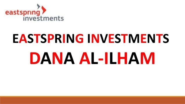 EASTSPRING INVESTMENTS DANA AL-ILHAM