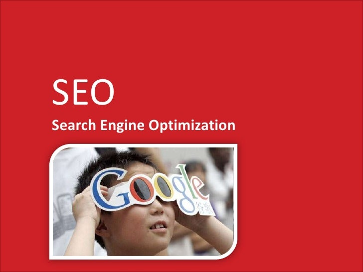 SEO<br />Search Engine Optimization<br />