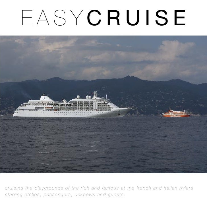 EASYCRUISE     cruising the playgrounds of the rich and famous at the french and italian riviera starring stelios, passeng...