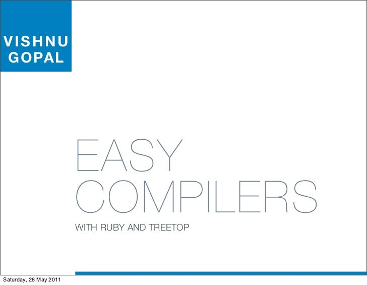 VISHNUG O PA L                        EASY                        COMPILERS                        WITH RUBY AND TREETOPSa...