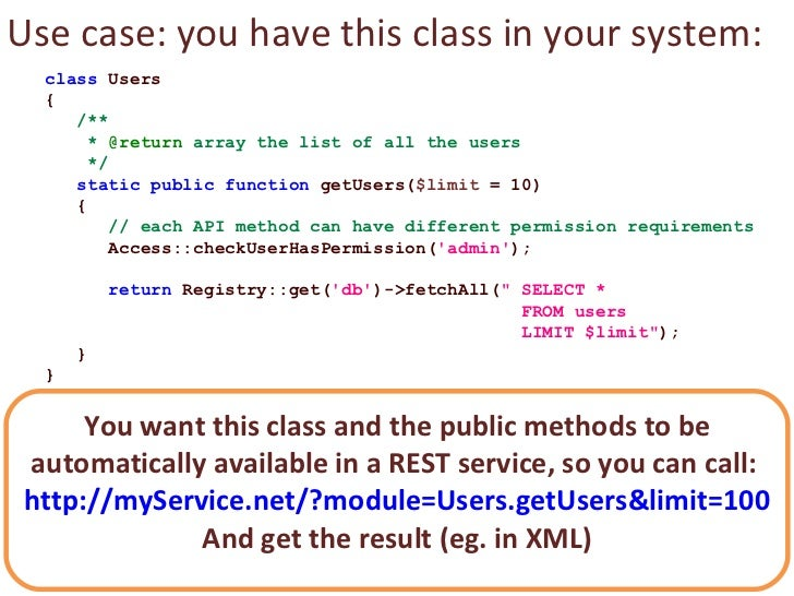 class  Users { /** *  @return  array the list of all the users */ static public function  getUsers( $limit  = 10) { // eac...