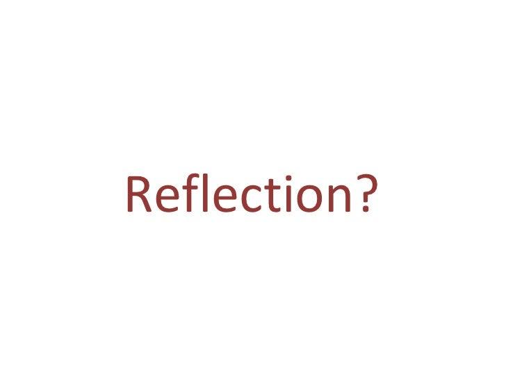 Reflection ?
