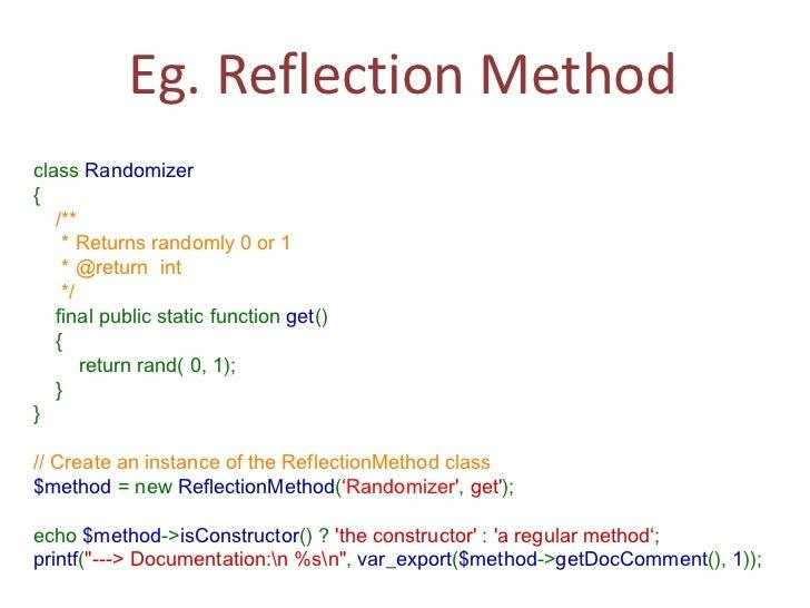 Eg. Reflection Method class Randomizer {  /**  *Returns randomly 0 or 1  *@returnint */   ...