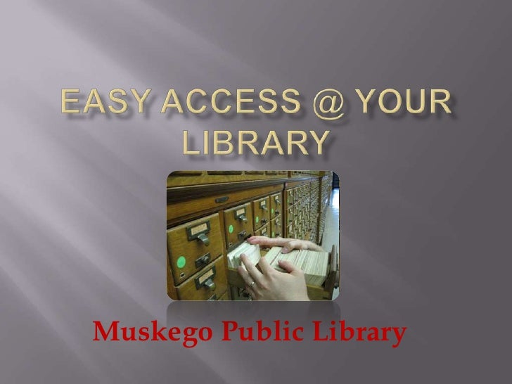 Easy Access @ Your Library<br />Muskego Public Library<br />