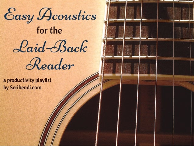 Easy Acoustics for the Laid-Back Reader a productivity playlist by Scribendi.com