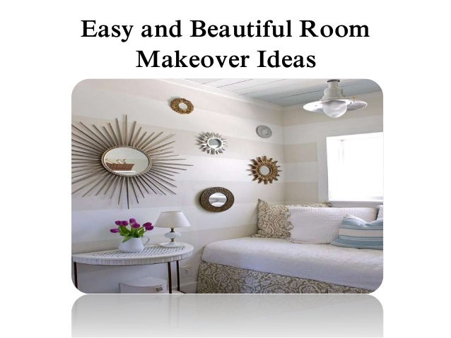 Easy and Beautiful Room Makeover Ideas