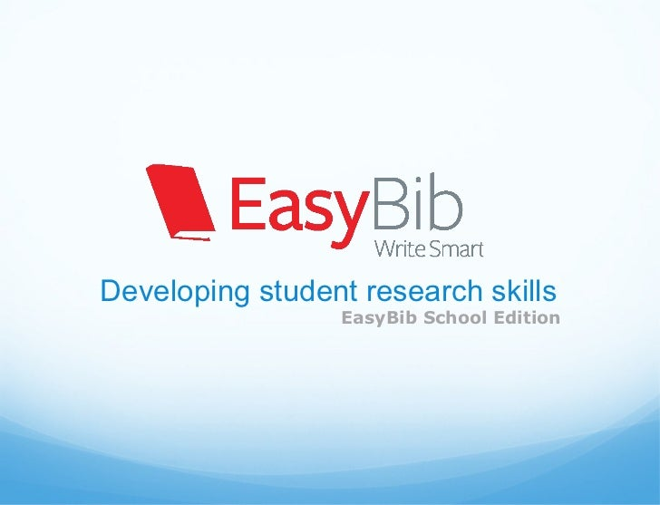 Developing student research skills                 EasyBib School Edition