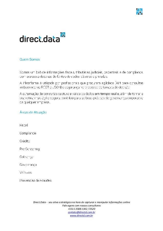 Direct.Data - seu ativo estratégico na hora de capturar e manipular informações online Fale agora com nossos consultores +...