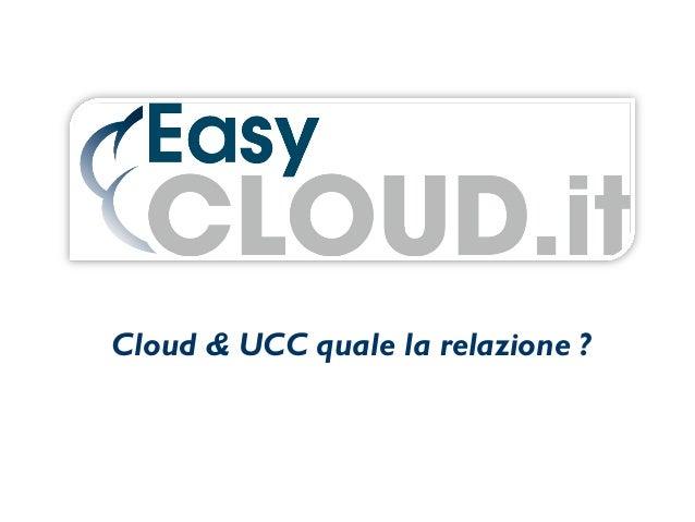 Cloud & UCC quale la relazione ?