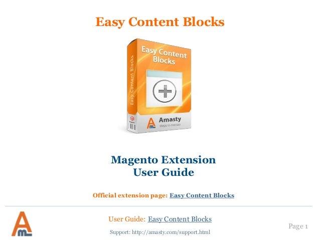 Easy Content Blocks Magento Extension User Guide Official extension page: Easy Content Blocks User Guide: Easy Content Blo...