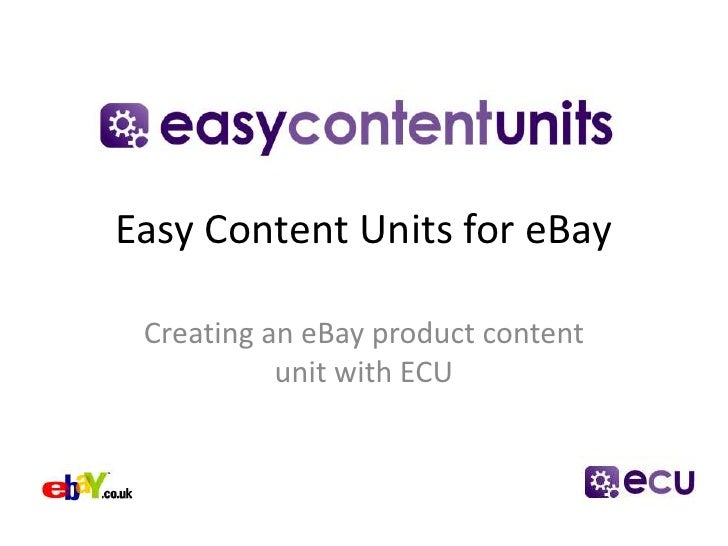 Easy Content Units for eBay<br />Creating an eBay product content unit with ECU<br />