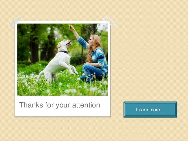 Thanks for your attention Learn more…