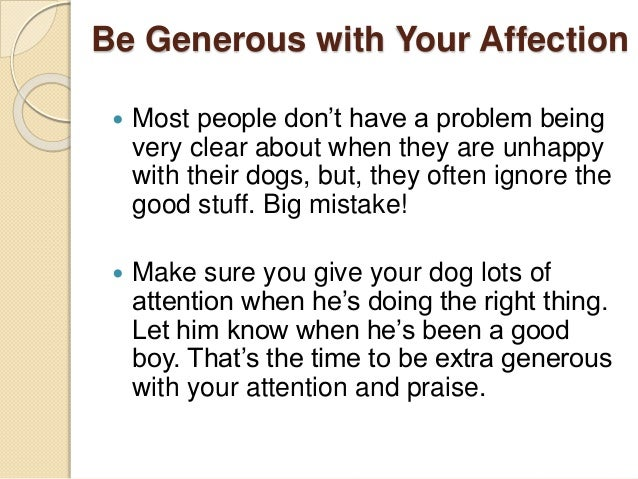 Be Generous with Your Affection  Most people don't have a problem being very clear about when they are unhappy with their...