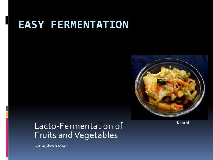 Easy Fermentation<br />Lacto-Fermentation of <br />Fruits and Vegetables<br />JoAnn SkyWatcher<br />Kimchi<br />