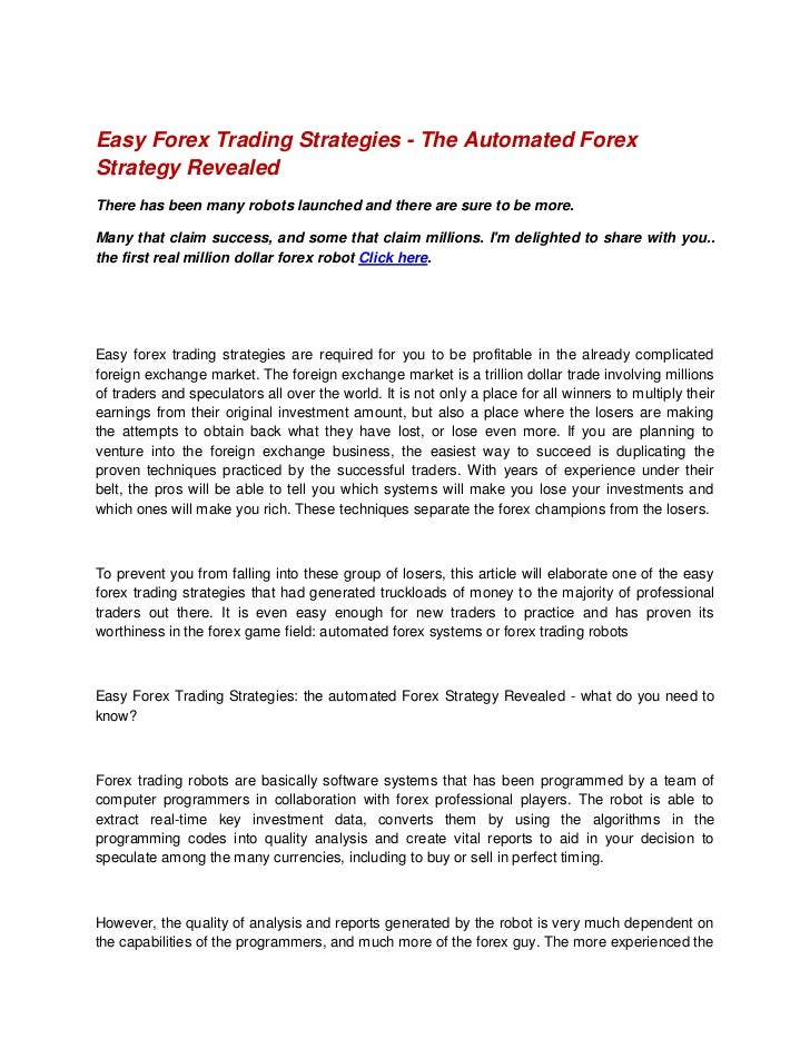 Easy Forex Trading Strategies - The Automated ForexStrategy RevealedThere has been many robots launched and there are sure...