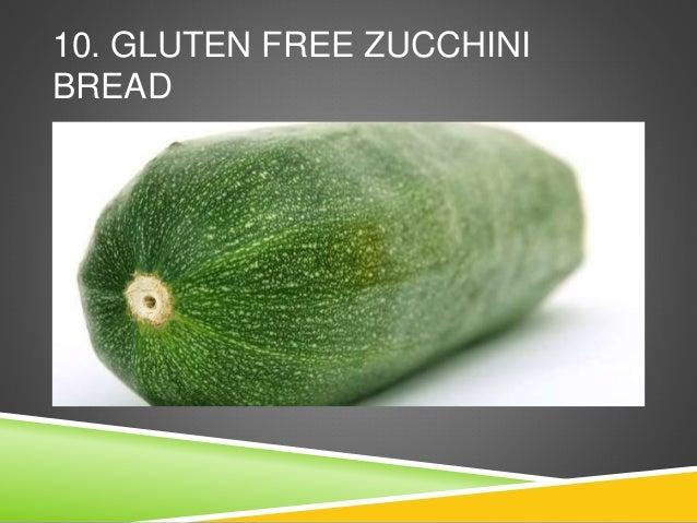 10. GLUTEN FREE ZUCCHINI BREAD