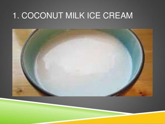 1. COCONUT MILK ICE CREAM