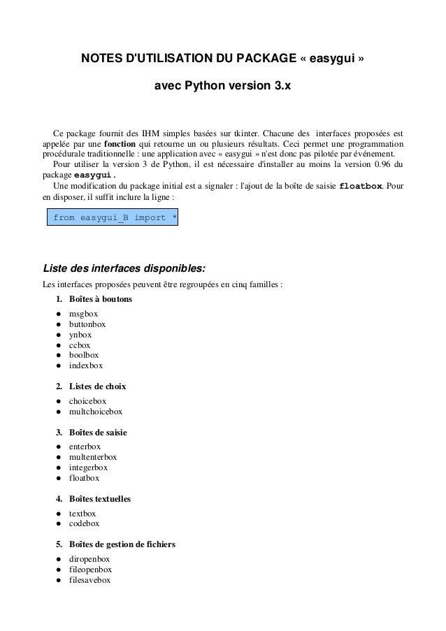 NOTES D'UTILISATION DU PACKAGE « easygui » avec Python version 3.x Ce package fournit des IHM simples basées sur tkinter. ...