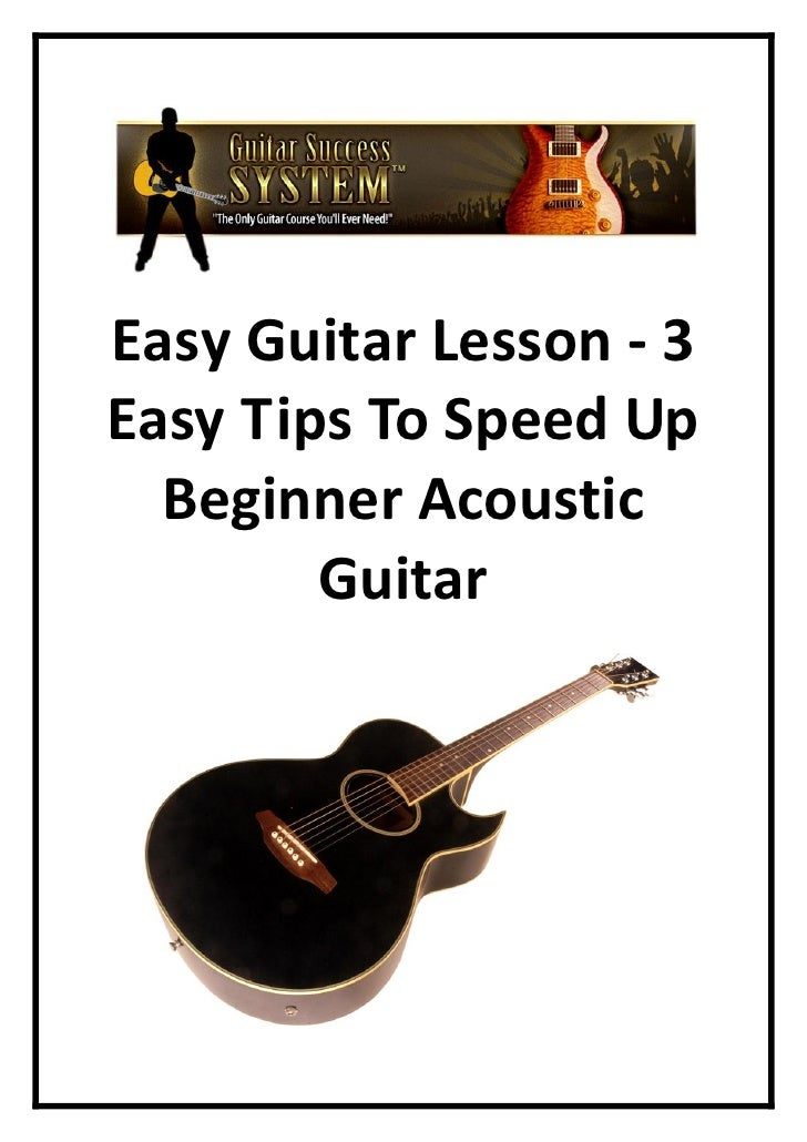 Easy Guitar Lesson - 3 Easy Tips To Speed Up   Beginner Acoustic         Guitar