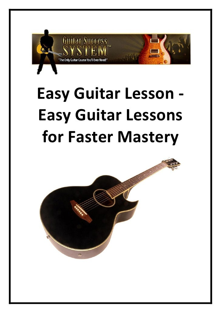 Easy Guitar Lesson - Easy Guitar Lessons  for Faster Mastery
