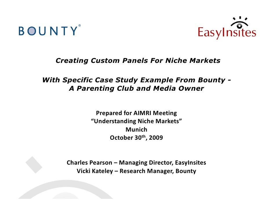 Creating Custom Panels For Niche Markets  With Specific Case Study Example From Bounty -       A Parenting Club and Media ...