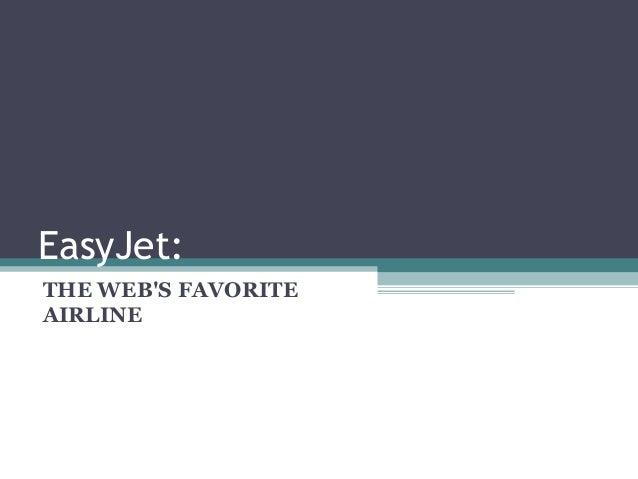 EasyJet:THE WEBS FAVORITEAIRLINE