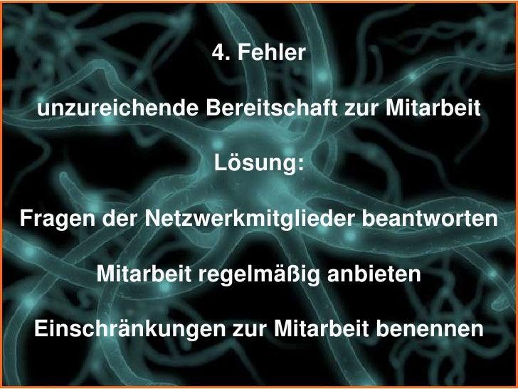 6. Fehler  fehlende Networking Kontinuität             Lösung:regelmäßig das Networking pflegen  zeitliche Engpässe ins Ne...