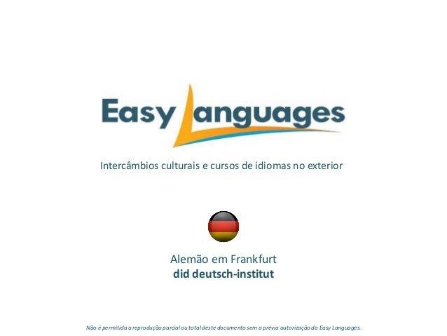 Intercâmbios culturais e cursos de idiomas no exterior Alemão em Frankfurt did deutsch-institut Não é permitida a reproduç...