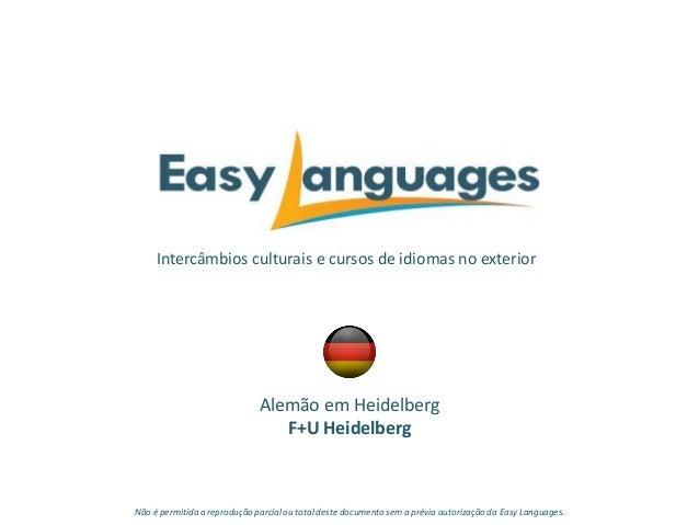 Intercâmbios culturais e cursos de idiomas no exterior Alemão em Heidelberg F+U Heidelberg Não é permitida a reprodução pa...