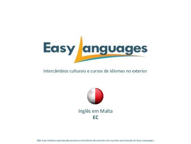 Intercâmbios culturais e cursos de idiomas no exterior Inglês em Malta EC Não é permitida a reprodução parcialou total des...