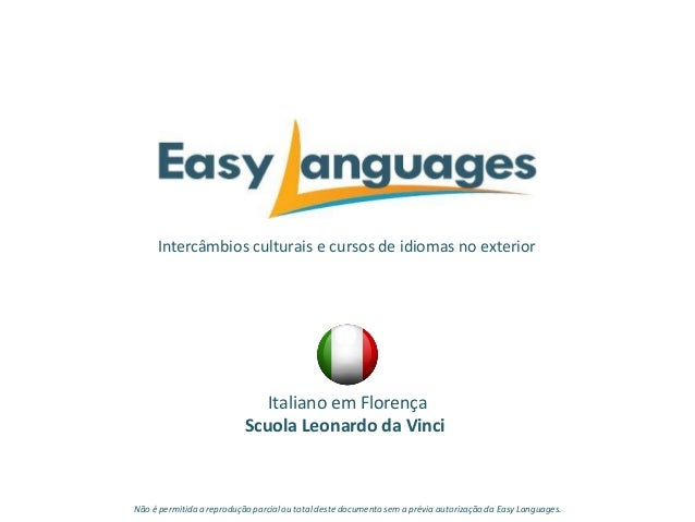 Intercâmbios culturais e cursos de idiomas no exterior Italiano em Florença Scuola Leonardo da Vinci Não é permitida a rep...