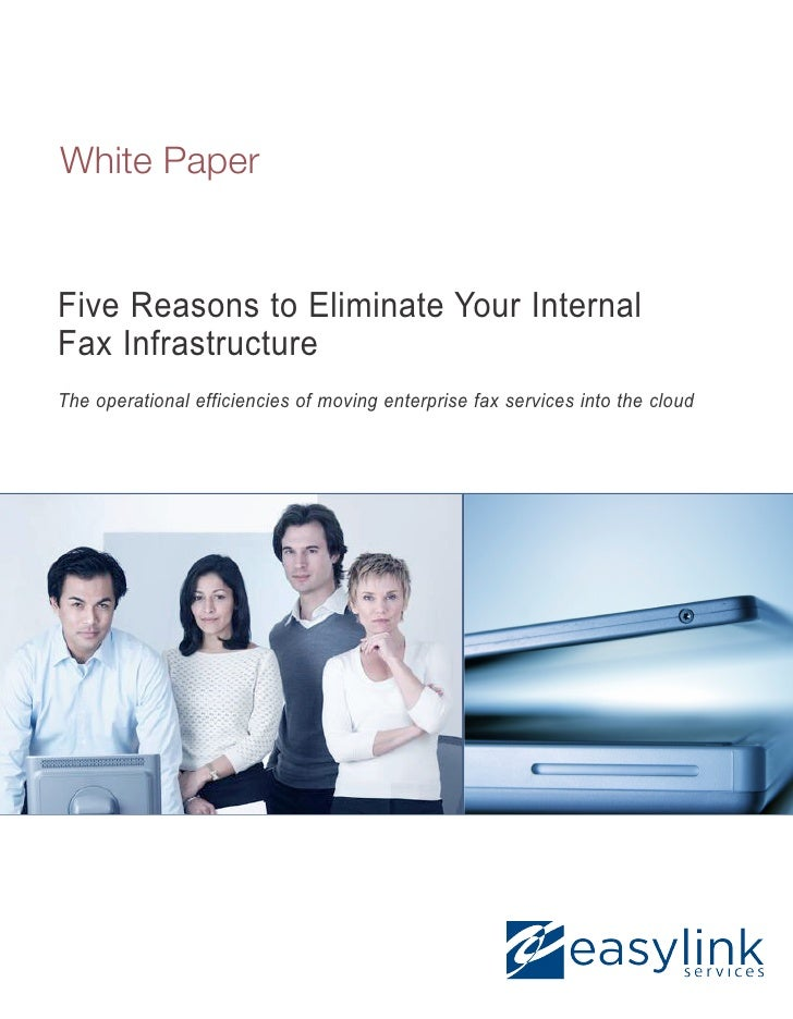 White PaperFive Reasons to Eliminate Your InternalFax InfrastructureThe operational efficiencies of moving enterprise fax ...