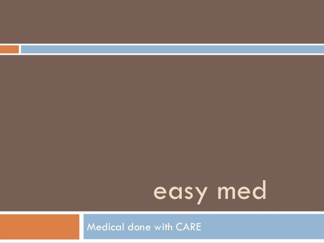 easy medMedical done with CARE
