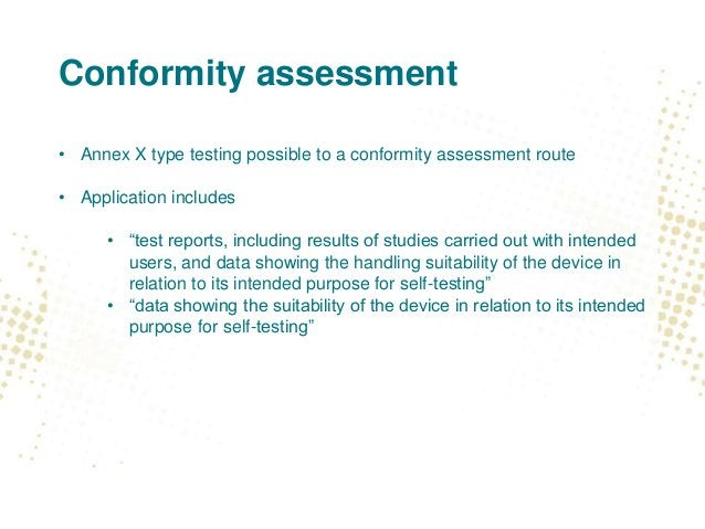 """Conformity assessment • Annex X type testing possible to a conformity assessment route • Application includes • """"test repo..."""