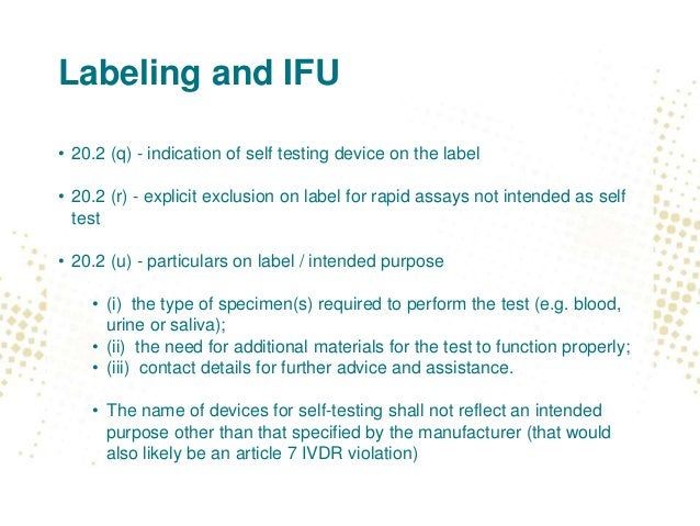 Labeling and IFU • 20.2 (q) - indication of self testing device on the label • 20.2 (r) - explicit exclusion on label for ...